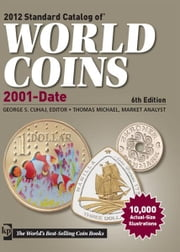 2012 Standard Catalog of World Coins 2001 to Date ebook by George S. Cuhaj,Thomas Michael