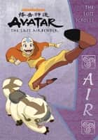 The Lost Scrolls: Air (Avatar: The Last Airbender) eBook by Nickelodeon Publishing