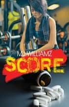 Score ebook by MJ Williamz