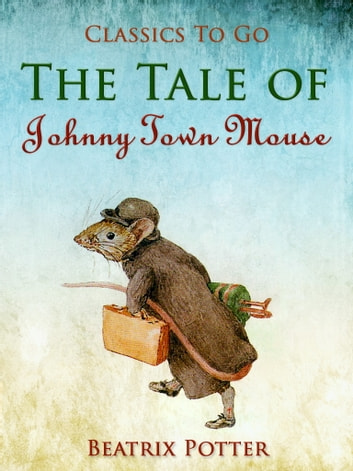 The Tale of Johnny Town-Mouse ebook by Beatrix Potter