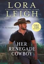Her Renegade Cowboy ebook by Lora Leigh