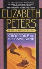 Crocodile on the Sandbank ebook by Elizabeth Peters