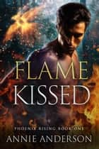 Flame Kissed ebook by Annie Anderson