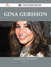 Gina Gershon 141 Success Facts - Everything you need to know about Gina Gershon ebook by Bobby Mercer