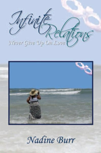 Infinite Relations - Never Give Up On Love ebook by Nadine Burr