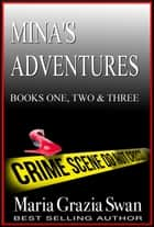 Mina's Adventures: #one #two #three - Mina's Adventure ebook by maria grazia swan