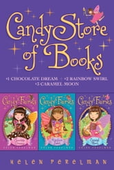 Candy Store of Books - Chocolate Dreams; Rainbow Swirl; Caramel Moon ebook by Helen Perelman
