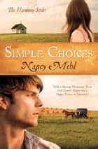 Simple Choices: Will a Missing Mennonite Teen End Gracie's Hopes for a Happy Future in Harmony? ebook by Nancy Mehl