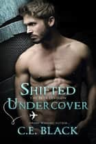 Shifted Undercover - Beta Division, #1 ebook by C.E. Black