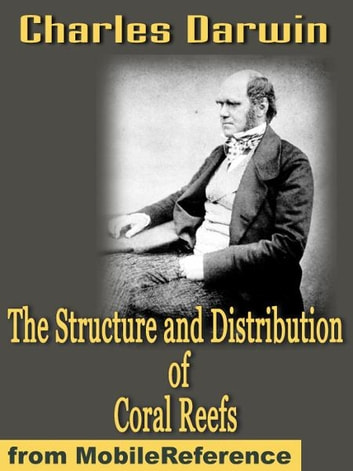 The Structure And Distribution Of Coral Reefs (Mobi Classics) ebook by Charles Darwin