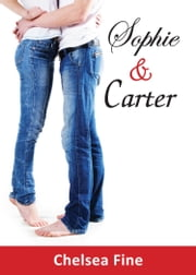 Sophie & Carter - (Novella) ebook by Chelsea Fine