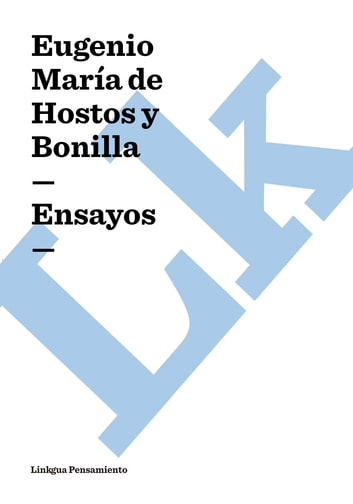 Ensayos ebook by Eugenio María de Hostos y Bonilla
