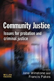Community Justice ebook by Jane Winstone,Francis Pakes