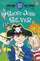Pocket Heroes: 1: Short John Silver ebook by Chris Inns,Dave Woods