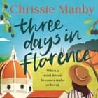 Three Days in Florence - perfect escapism with a holiday romance audiobook by Chrissie Manby