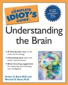 The Complete Idiot's Guide to Understanding the Brain eBook by Arthur Bard, Mitchell G. Bard Ph.D.
