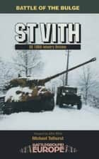 St Vith - IS 106th Infantry Division ebook by Michael Tolhurst