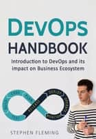 DevOps: Introduction to DevOps and its impact on Business Ecosystem ebook by Stephen Fleming