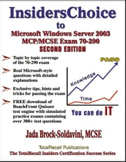 InsidersChoice to MCP/MCSE Exam 70-290 Windows Server 2003 Certification: Managing and Maintaining a Microsoft Windows Server 2003 Environment (With D ebook by Brock-Soldavini, Jada