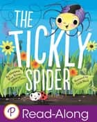 The Tickly Spider ebook by Margaret Wise Brown, Linda Bleck