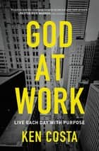 God at Work ebook by Ken Costa