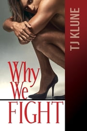 Why We Fight ebook by TJ Klune