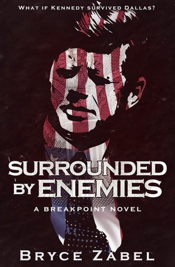 Surrounded by Enemies ebook by Bryce Zabel