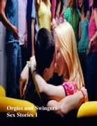 Orgies and Swingers Sex Stories 1 eBook by V.T.