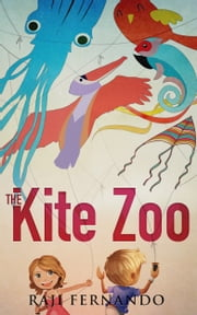 The Kite Zoo ebook by Raji Fernando