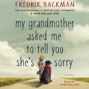 My Grandmother Asked Me to Tell You She's Sorry - A Novel audiobook by Fredrik Backman