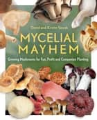 Mycelial Mayhem ebook by David Sewak,Kristin Sewak