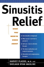 Sinusitis Relief - none ebook by Harvey Plasse,Shelagh Ryan Masline