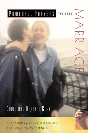 Powerful Prayers for Your Marriage ebook by David Kopp,Heather Kopp