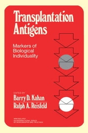 Transplantation Antigens: Markers of Biological Individuality ebook by Kahan, Barry