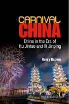 Carnival China ebook by Kerry Brown