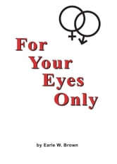 For Your Eyes Only ebook by Earle W. Brown