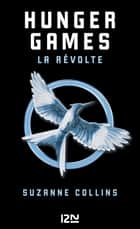 Hunger Games - tome 03 - La révolte ebook by Suzanne COLLINS, Guillaume FOURNIER