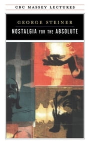 Nostalgia for the Absolute ebook by George Steiner