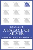 A Palace of Silver ebook by John Sanford
