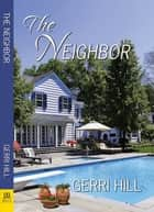 The Neighbor ebook by Gerri Hill