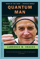 Quantum Man: Richard Feynman's Life in Science (Great Discoveries) ebook by Lawrence M. Krauss