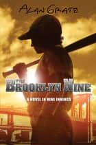 The Brooklyn Nine ebook by Alan M. Gratz