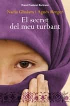 El secret del meu turbant ebook by Agnès Rotger Dunyó, Nadia Ghulam