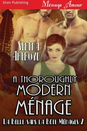 A Thoroughly Modern Menage ebook by Serena Akeroyd