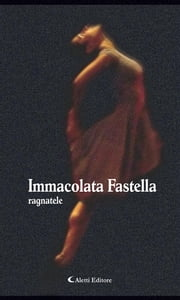 Ragnatele ebook by Immacolata Fastella