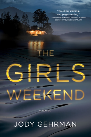 The Girls Weekend - A Novel ebook by Jody Gehrman