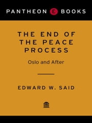 The End of the Peace Process - Oslo and After ebook by Edward W. Said
