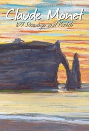 Claude Monet: 103 Drawings and Pastels ebook by Narim Bender
