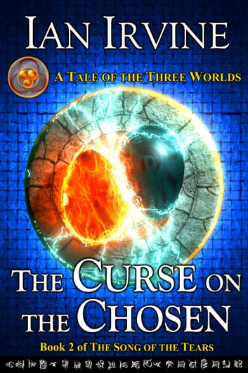 The Curse on the Chosen - A Tale of the Three Worlds ebook by Ian Irvine