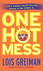 One Hot Mess ebook by